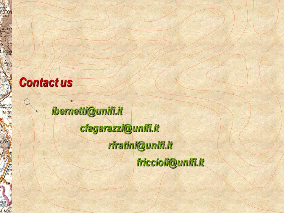 Contact us ibernetti@unifi.it cfagarazzi@unifi.it rfratini@unifi.it