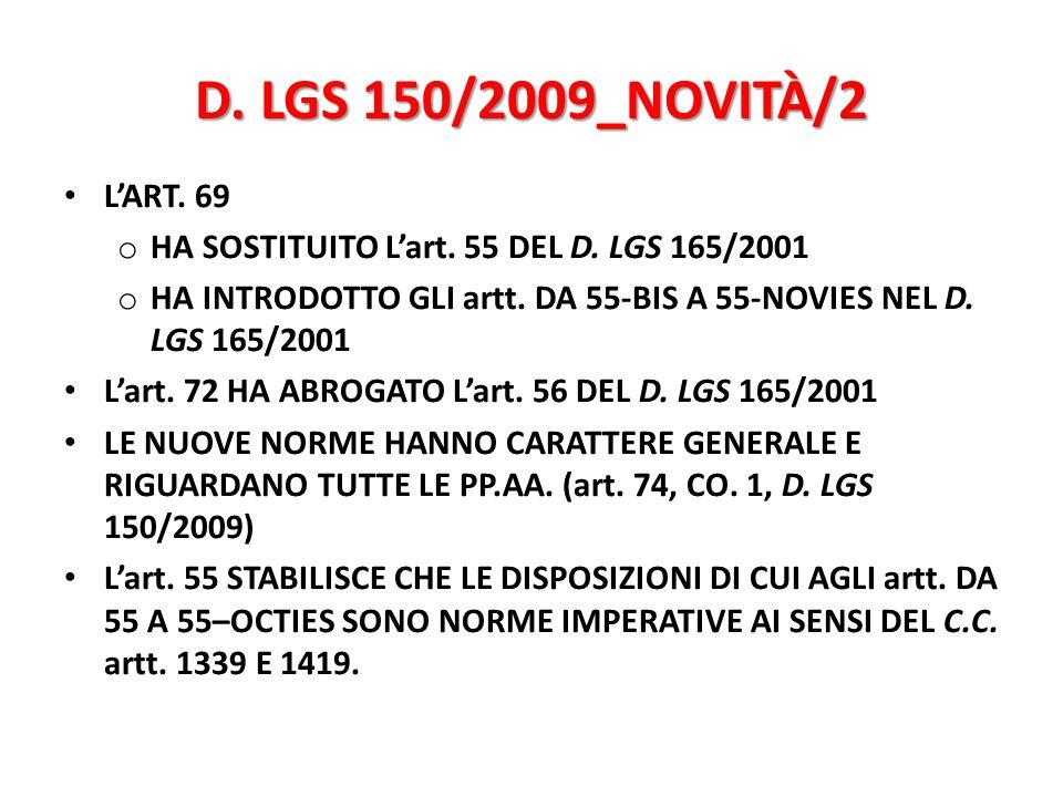 D. LGS 150/2009_NOVITÀ/2L'ART. 69. HA SOSTITUITO L'art. 55 DEL D. LGS 165/2001. HA INTRODOTTO GLI artt. DA 55-BIS A 55-NOVIES NEL D. LGS 165/2001.