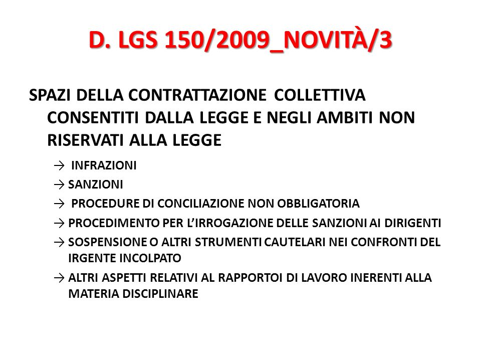 D. LGS 150/2009_NOVITÀ/3SPAZI DELLA CONTRATTAZIONE COLLETTIVA CONSENTITI DALLA LEGGE E NEGLI AMBITI NON RISERVATI ALLA LEGGE.