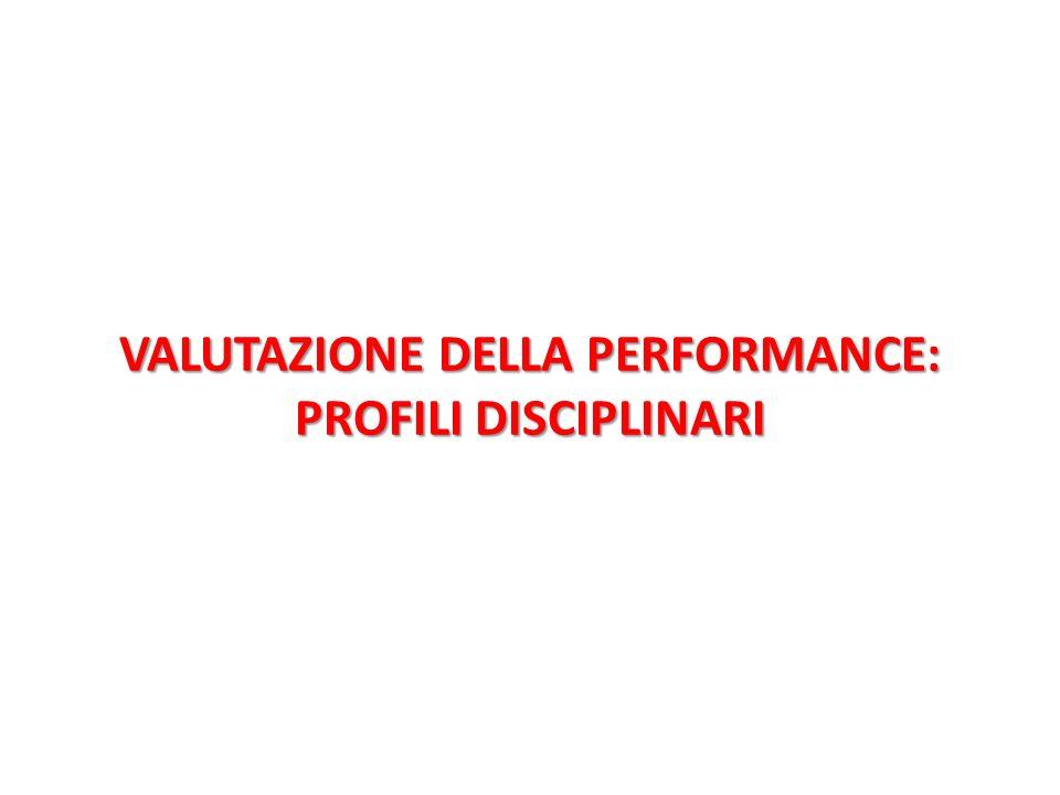 VALUTAZIONE DELLA PERFORMANCE: PROFILI DISCIPLINARI