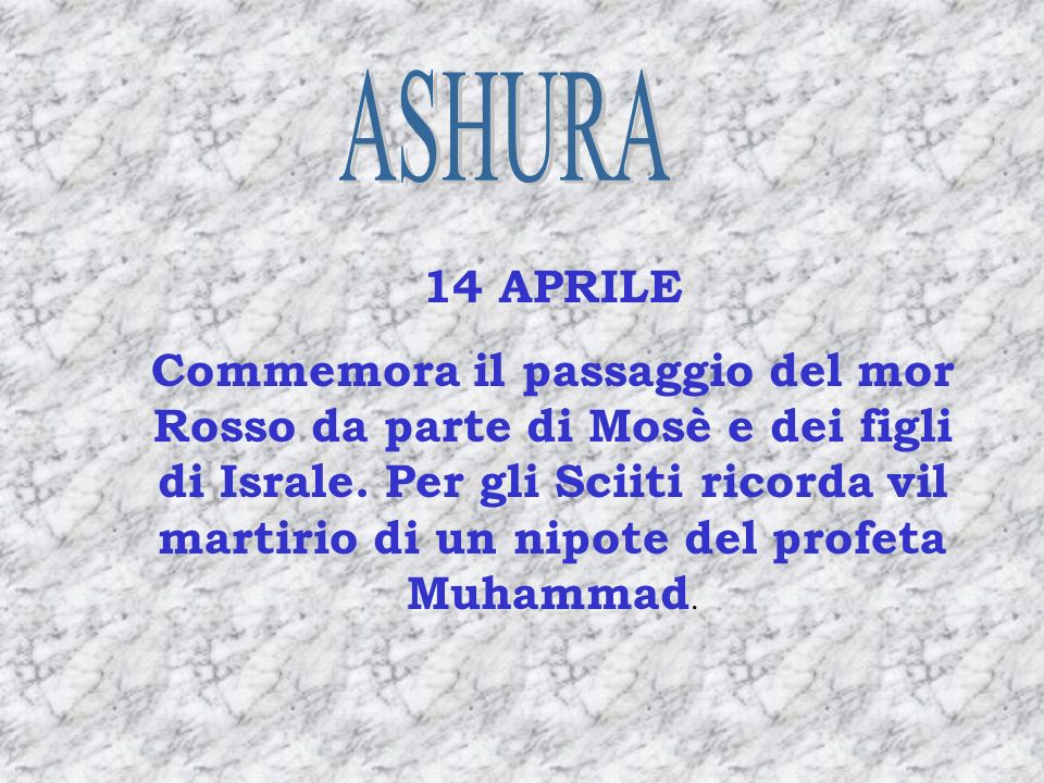 ASHURA 14 APRILE.
