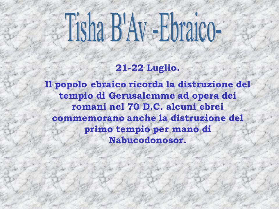Tisha B Av -Ebraico- 21-22 Luglio.