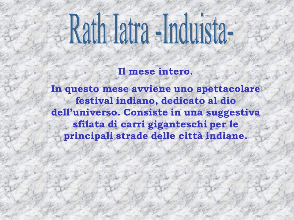 Rath Iatra -Induista- Il mese intero.