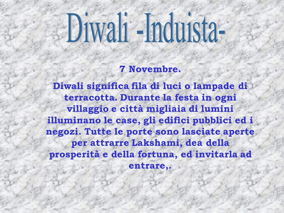 Diwali -Induista- 7 Novembre.