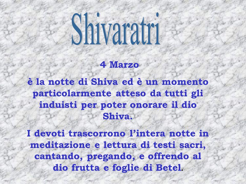 Shivaratri 4 Marzo. è la notte di Shiva ed è un momento particolarmente atteso da tutti gli induisti per poter onorare il dio Shiva.