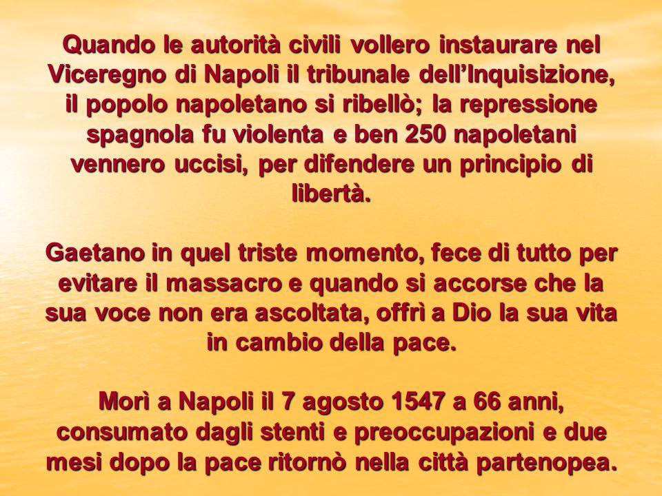 Quando le autorità civili vollero instaurare nel Viceregno di Napoli il tribunale dell'Inquisizione, il popolo napoletano si ribellò; la repressione spagnola fu violenta e ben 250 napoletani vennero uccisi, per difendere un principio di libertà.