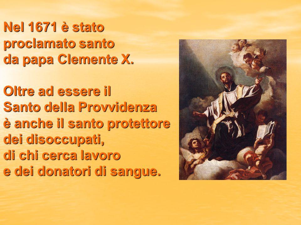 Nel 1671 è stato proclamato santo da papa Clemente X