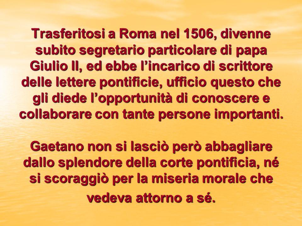 Trasferitosi a Roma nel 1506, divenne subito segretario particolare di papa Giulio II, ed ebbe l'incarico di scrittore delle lettere pontificie, ufficio questo che gli diede l'opportunità di conoscere e collaborare con tante persone importanti.