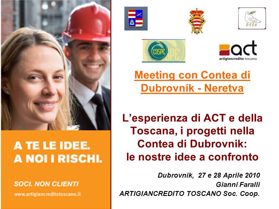 Meeting con Contea di Dubrovnik - Neretva L'esperienza di ACT e della Toscana, i progetti nella Contea di Dubrovnik: le nostre idee a confronto