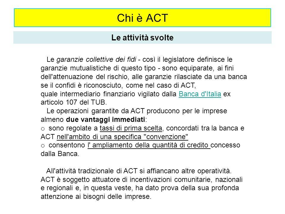 Chi è ACT Le attività svolte