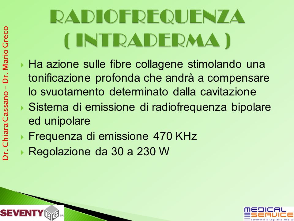 RADIOFREQUENZA ( INTRADERMA )