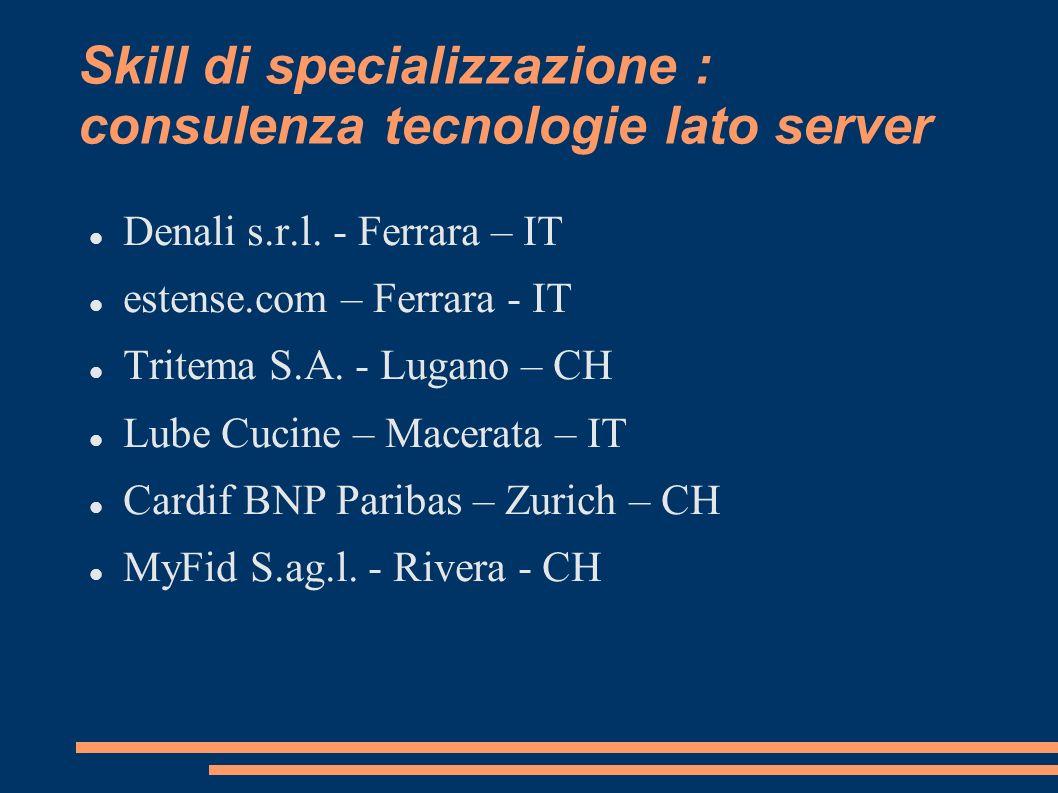 Skill di specializzazione : consulenza tecnologie lato server