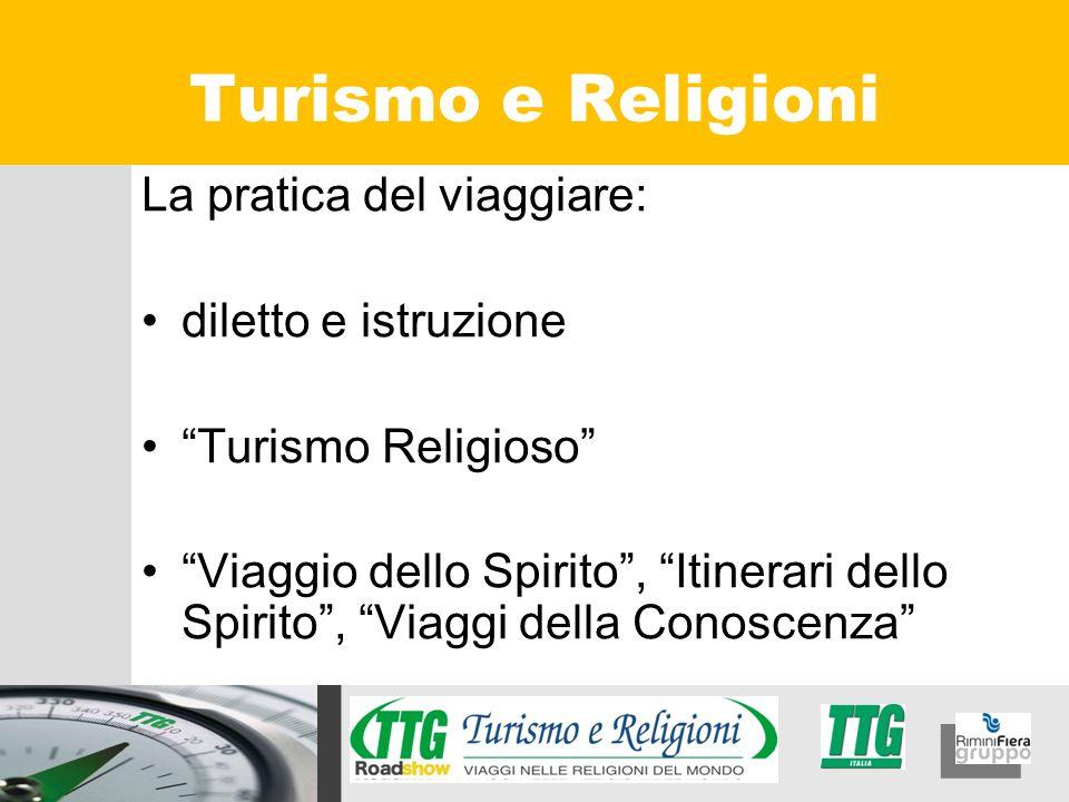 Turismo e Religioni La pratica del viaggiare: diletto e istruzione
