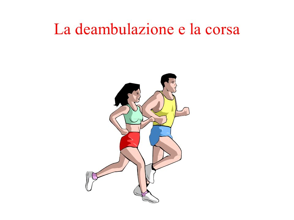 La deambulazione e la corsa