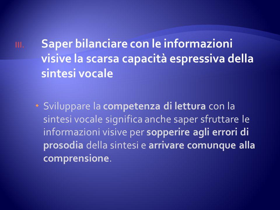 Saper bilanciare con le informazioni visive la scarsa capacità espressiva della sintesi vocale