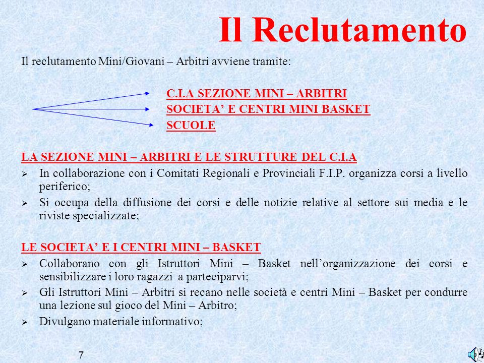 Il ReclutamentoIl reclutamento Mini/Giovani – Arbitri avviene tramite: C.I.A SEZIONE MINI – ARBITRI.