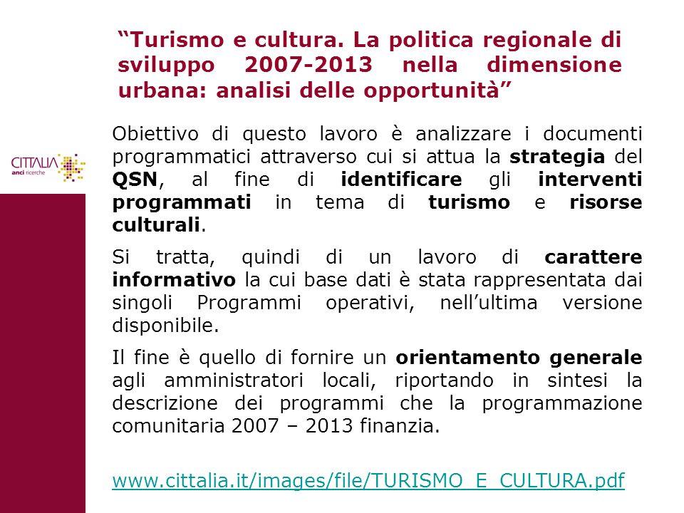 Turismo e cultura. La politica regionale di sviluppo 2007-2013 nella dimensione urbana: analisi delle opportunità
