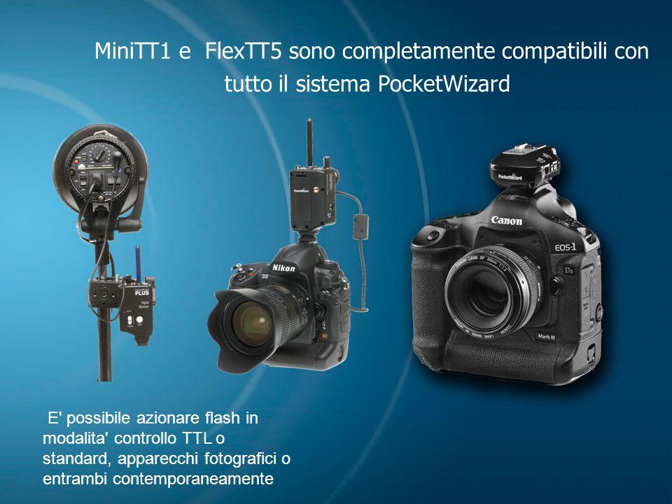 MiniTT1 e FlexTT5 sono completamente compatibili con tutto il sistema PocketWizard