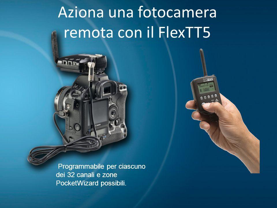 Aziona una fotocamera remota con il FlexTT5