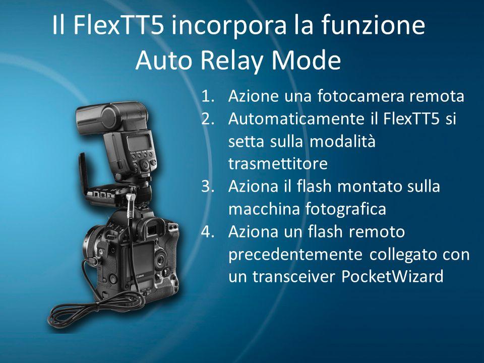Il FlexTT5 incorpora la funzione Auto Relay Mode