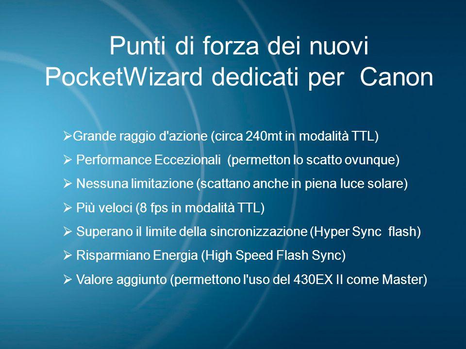 Punti di forza dei nuovi PocketWizard dedicati per Canon