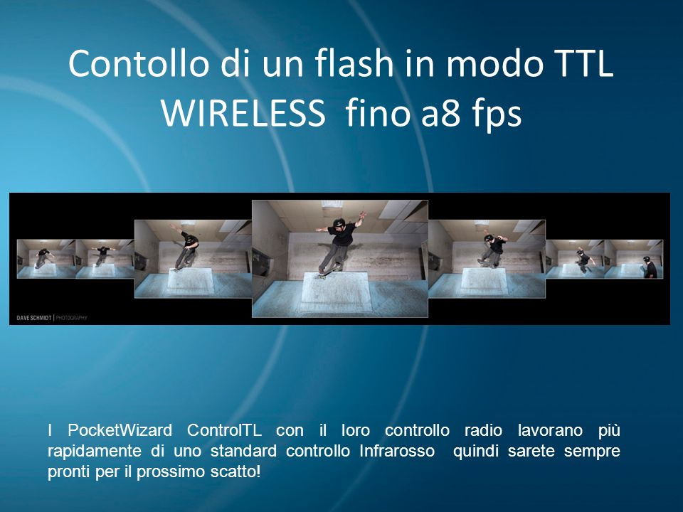 Contollo di un flash in modo TTL WIRELESS fino a8 fps