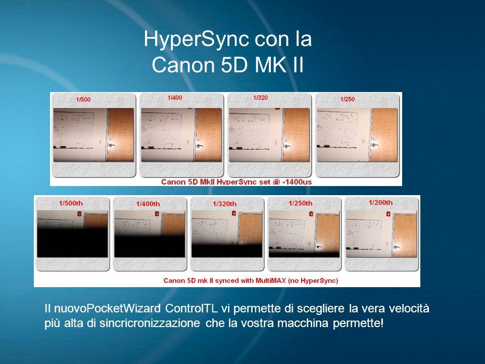 HyperSync con la Canon 5D MK II