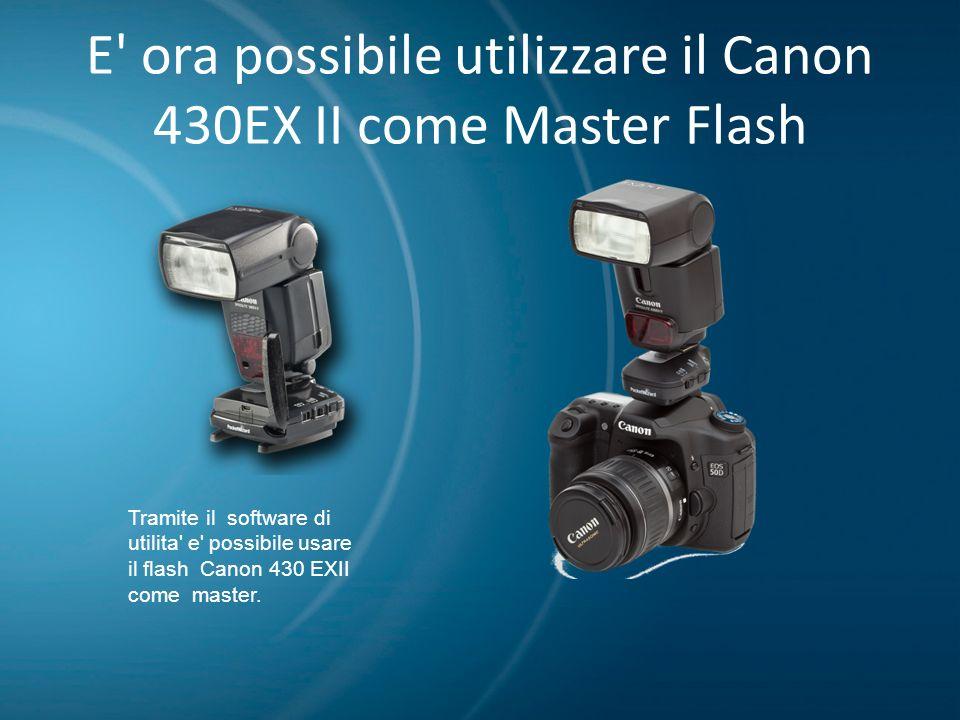 E ora possibile utilizzare il Canon 430EX II come Master Flash