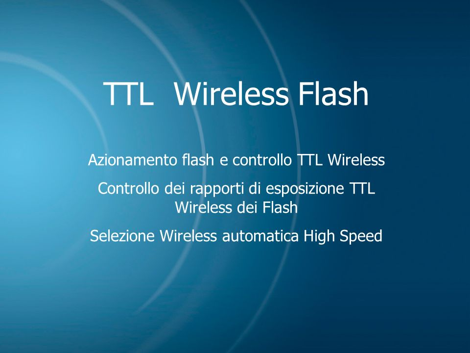 TTL Wireless Flash Azionamento flash e controllo TTL Wireless