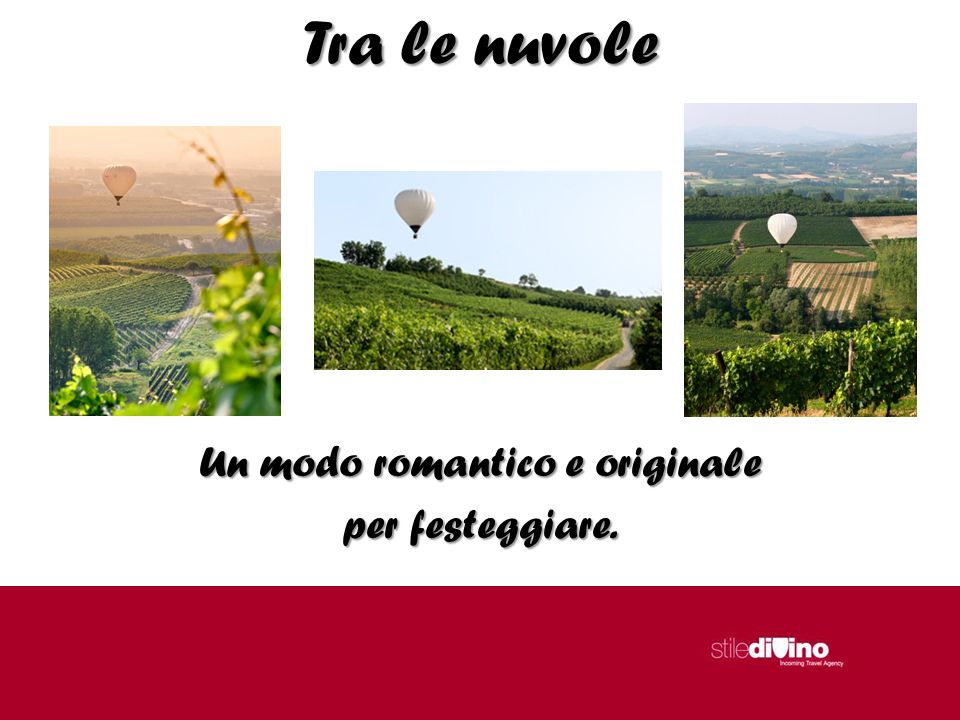 Un modo romantico e originale per festeggiare.
