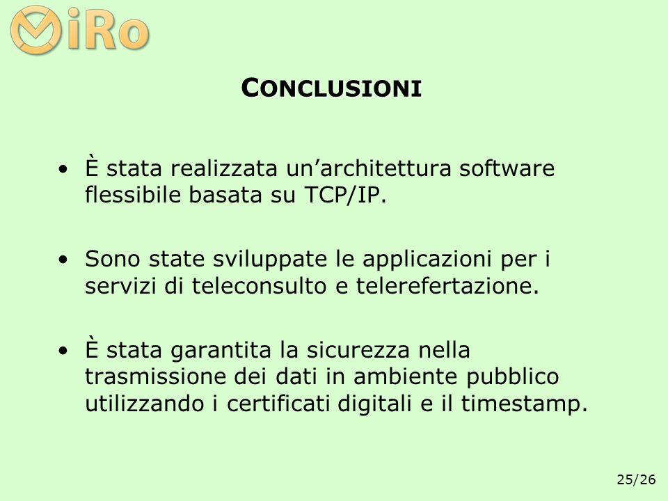 CONCLUSIONI È stata realizzata un'architettura software flessibile basata su TCP/IP.
