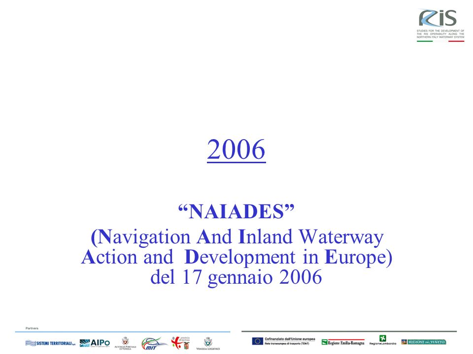 2006 NAIADES (Navigation And Inland Waterway Action and Development in Europe) del 17 gennaio 2006.