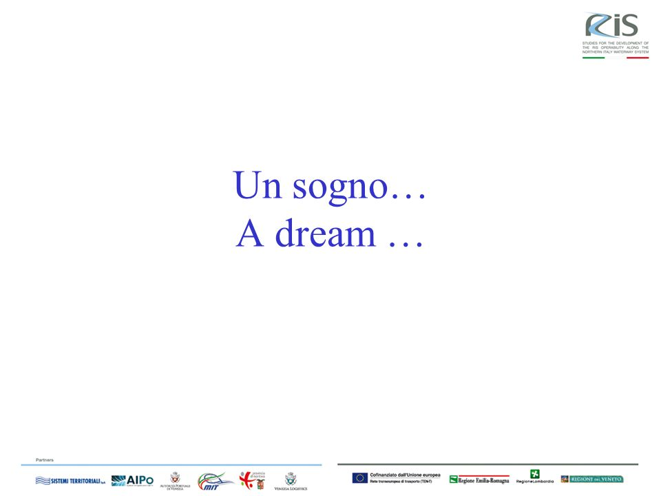Un sogno… A dream …