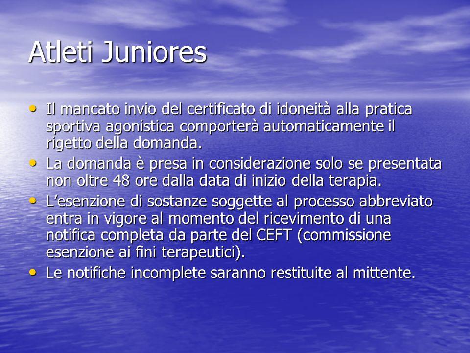 Atleti Juniores Il mancato invio del certificato di idoneità alla pratica sportiva agonistica comporterà automaticamente il rigetto della domanda.