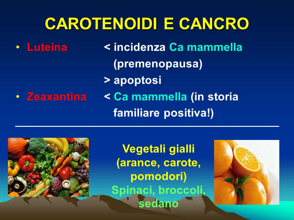 (arance, carote, pomodori) Spinaci, broccoli, sedano