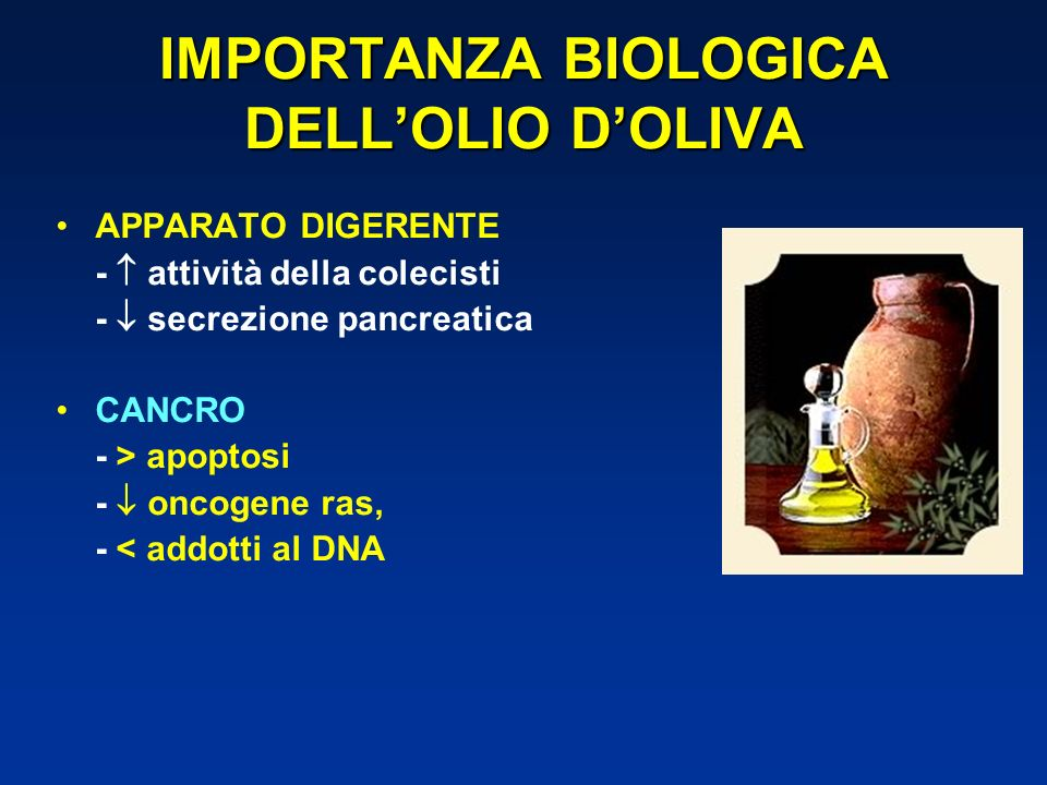 IMPORTANZA BIOLOGICA DELL'OLIO D'OLIVA