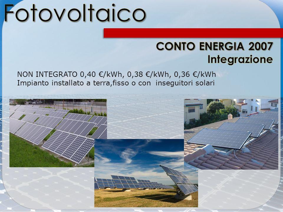 Fotovoltaico CONTO ENERGIA 2007 Integrazione