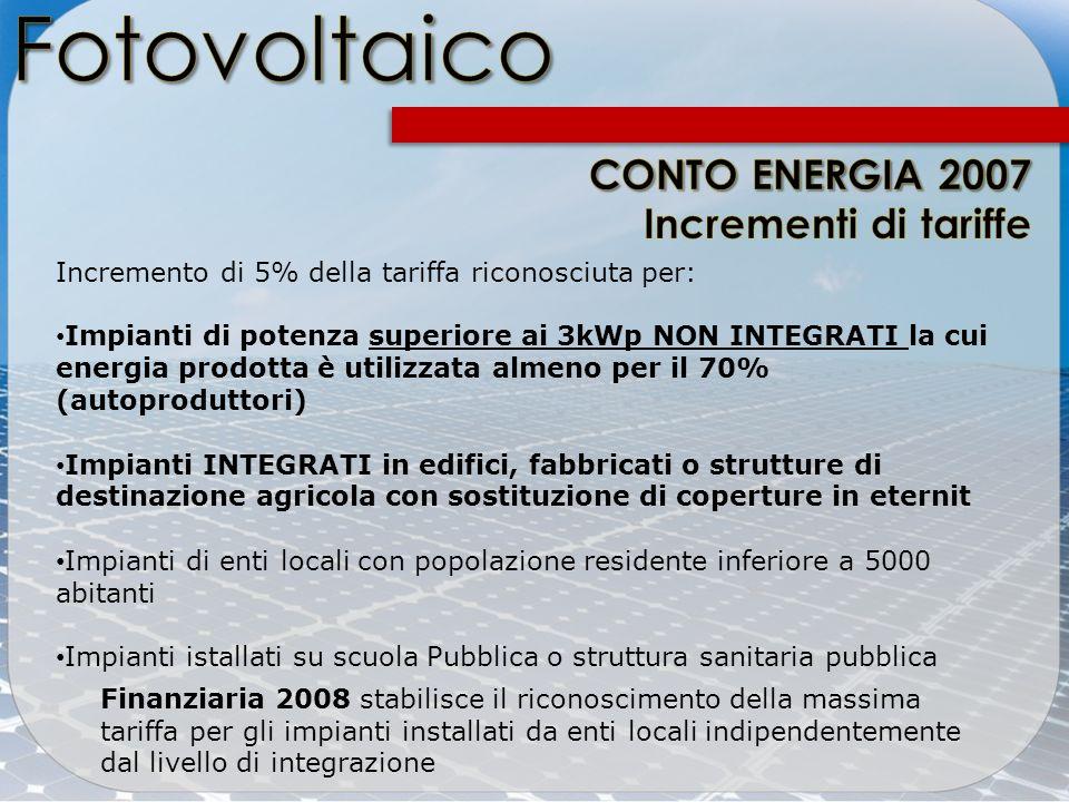 Fotovoltaico CONTO ENERGIA 2007 Incrementi di tariffe