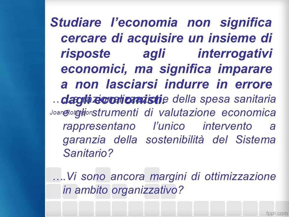 Studiare l'economia non significa cercare di acquisire un insieme di risposte agli interrogativi economici, ma significa imparare a non lasciarsi indurre in errore dagli economisti.