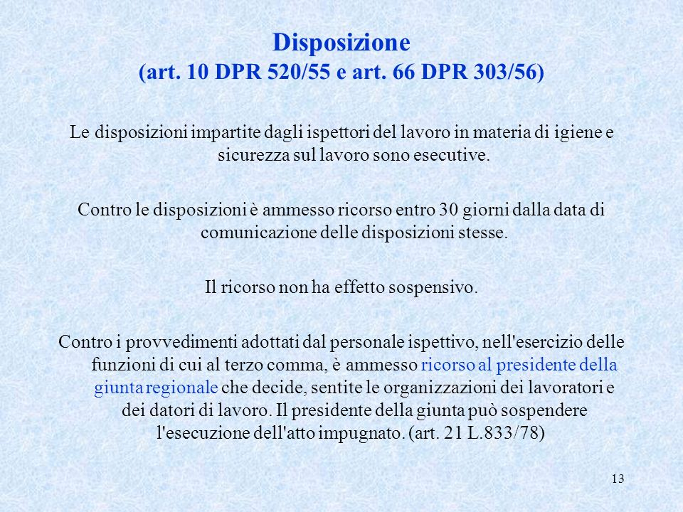 Disposizione (art. 10 DPR 520/55 e art. 66 DPR 303/56)