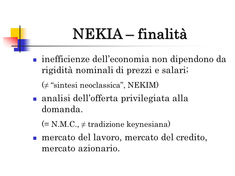 NEKIA – finalità (≠ sintesi neoclassica , NEKIM)
