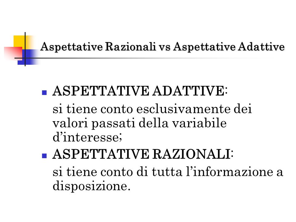 Aspettative Razionali vs Aspettative Adattive