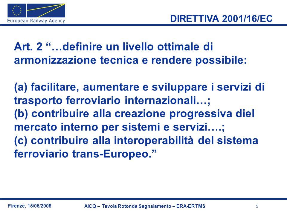 DIRETTIVA 2001/16/EC Art. 2 …definire un livello ottimale di armonizzazione tecnica e rendere possibile: