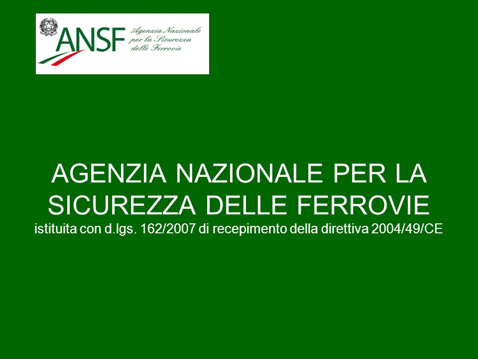 AGENZIA NAZIONALE PER LA SICUREZZA DELLE FERROVIE istituita con d. lgs
