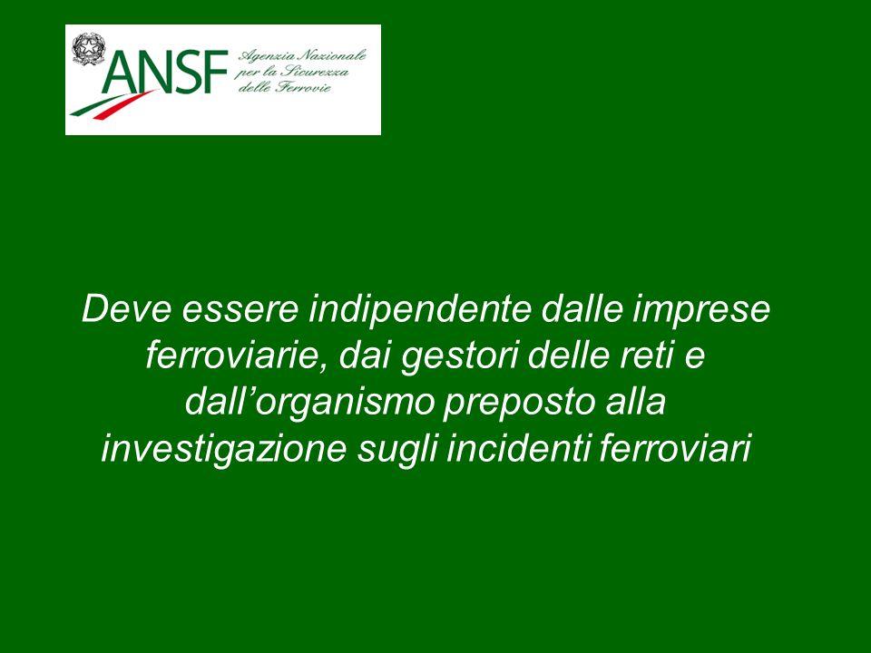 Deve essere indipendente dalle imprese ferroviarie, dai gestori delle reti e dall'organismo preposto alla investigazione sugli incidenti ferroviari
