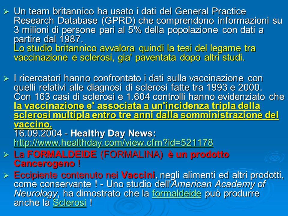Un team britannico ha usato i dati del General Practice Research Database (GPRD) che comprendono informazioni su 3 milioni di persone pari al 5% della popolazione con dati a partire dal 1987. Lo studio britannico avvalora quindi la tesi del legame tra vaccinazione e sclerosi, gia paventata dopo altri studi.