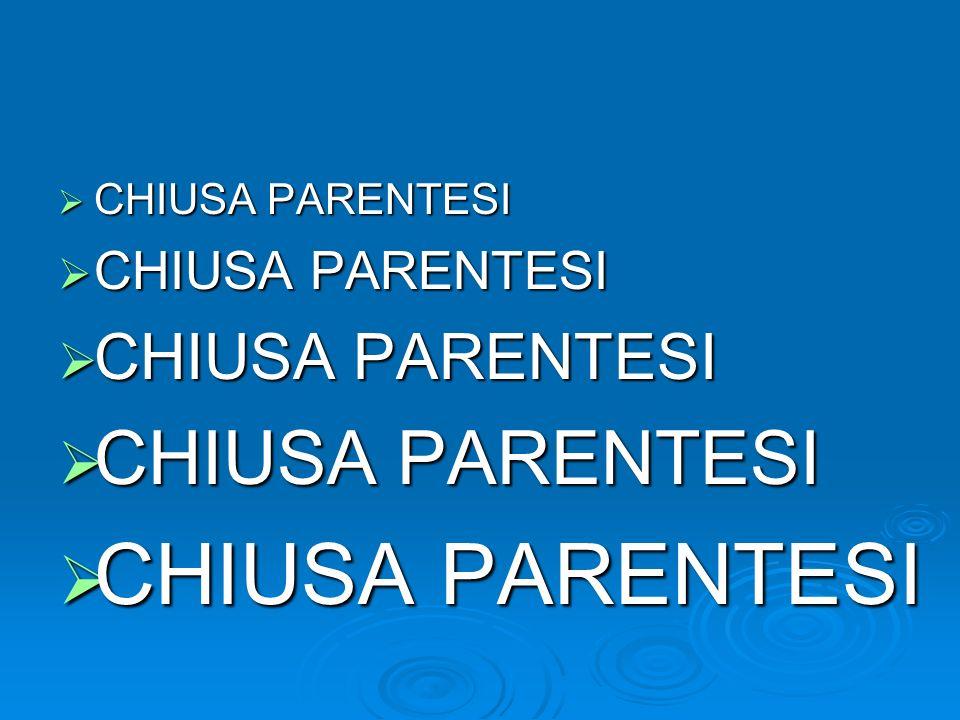 CHIUSA PARENTESI