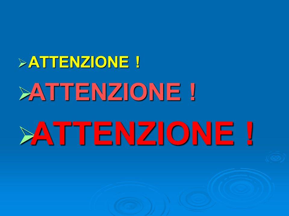 ATTENZIONE !