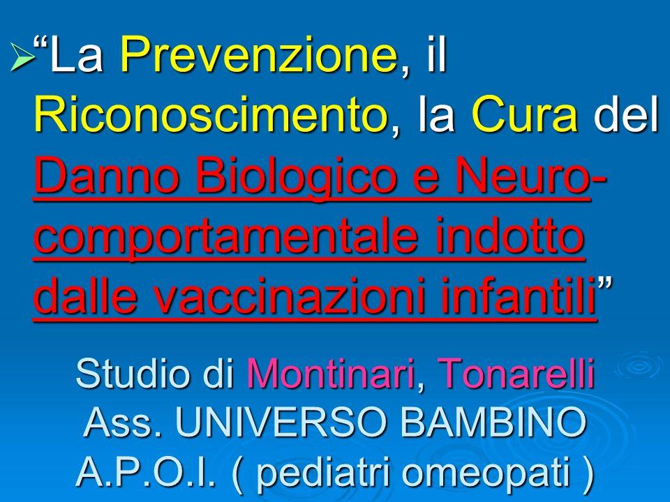La Prevenzione, il Riconoscimento, la Cura del Danno Biologico e Neuro-comportamentale indotto dalle vaccinazioni infantili