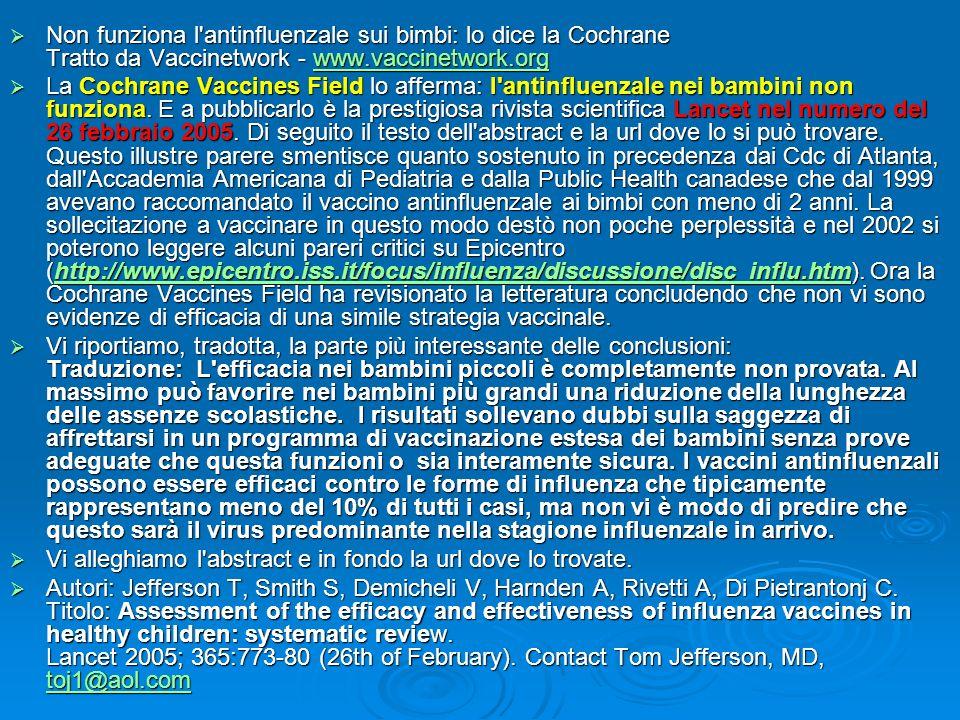 Non funziona l antinfluenzale sui bimbi: lo dice la Cochrane Tratto da Vaccinetwork - www.vaccinetwork.org